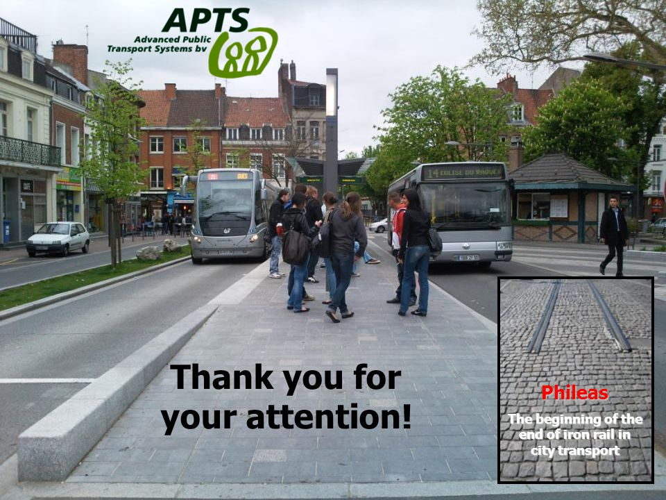 11 Phileas The beginning of the end of iron rail in city transport Thank you for your attention!