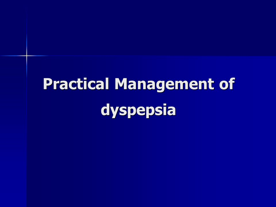 Practical Management of dyspepsia