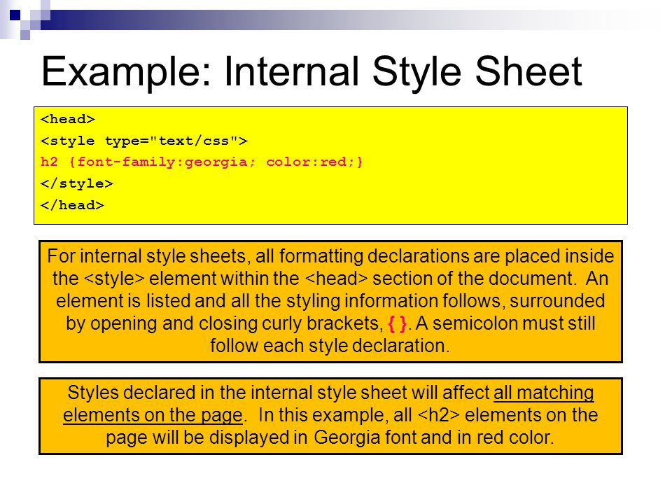 Example: External Style Sheet Styles declared in an external style sheet will affect all matching elements on all web pages that link to the stylesheet.