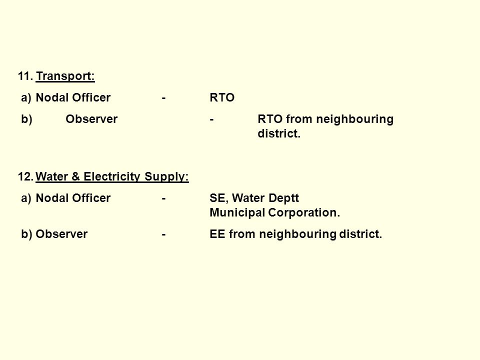 11.Transport: a)Nodal Officer-RTO b) Observer-RTO from neighbouring district.