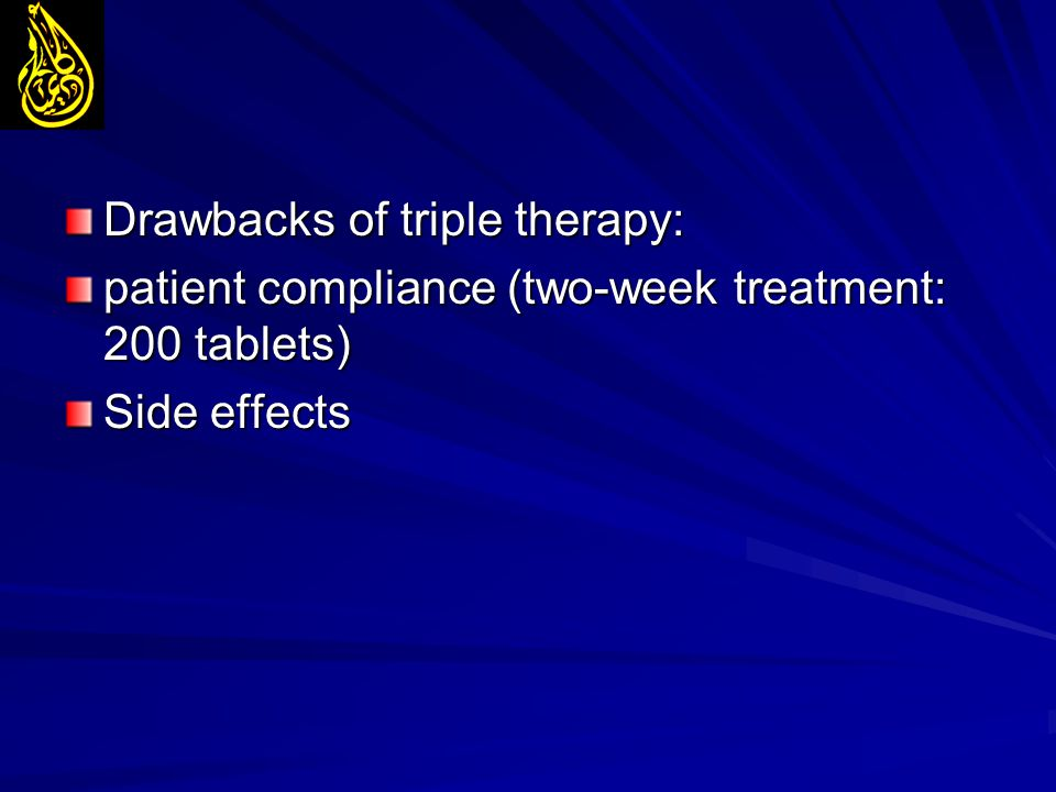Drawbacks of triple therapy: patient compliance (two-week treatment: 200 tablets) Side effects
