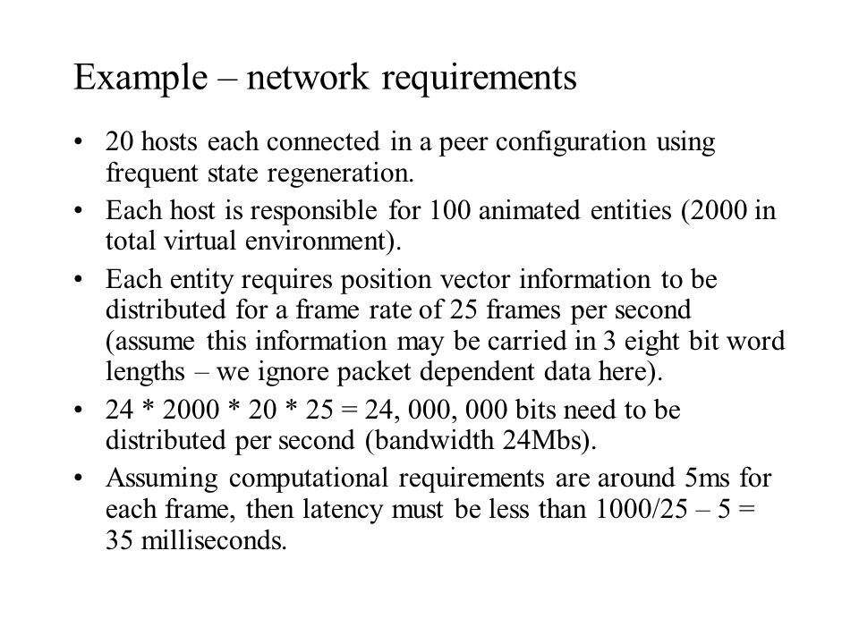 Example – network requirements 20 hosts each connected in a peer configuration using frequent state regeneration. Each host is responsible for 100 ani
