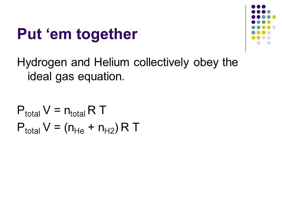 Put 'em together Hydrogen and Helium collectively obey the ideal gas equation.