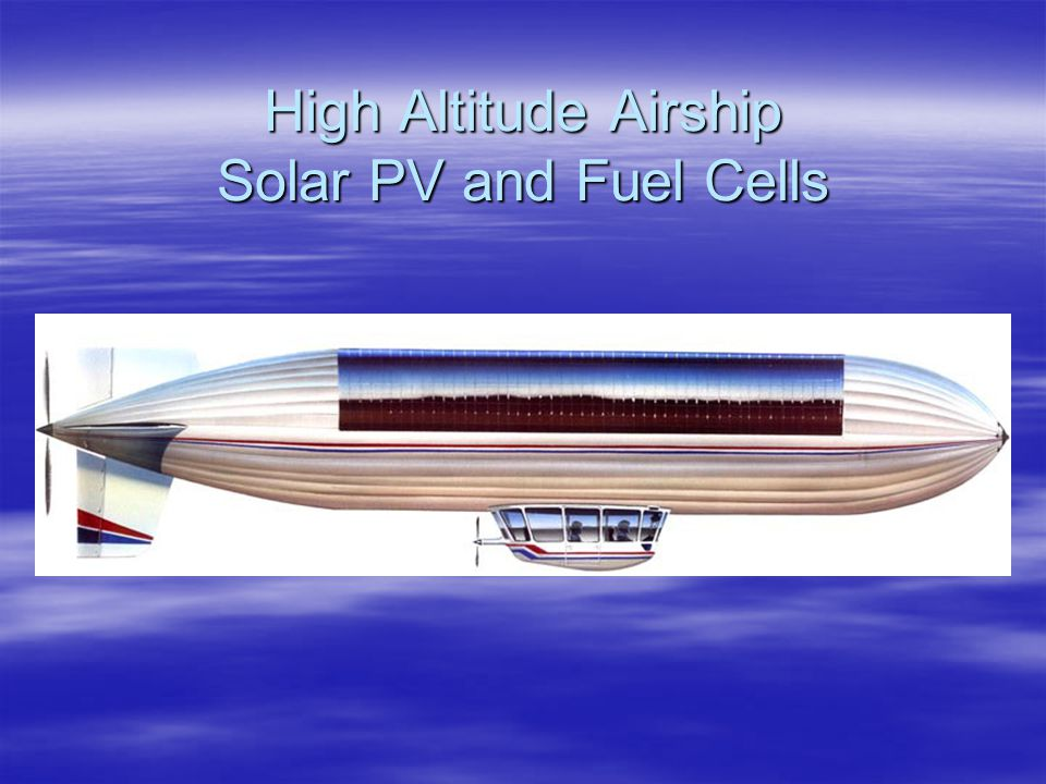 High Altitude Airship Solar PV and Fuel Cells