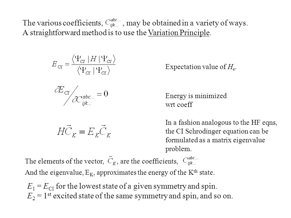The various coefficients,, may be obtained in a variety of ways. A straightforward method is to use the Variation Principle. The elements of the vecto