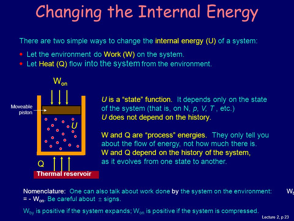 Lecture 2, p 23 Changing the Internal Energy U is a state function.