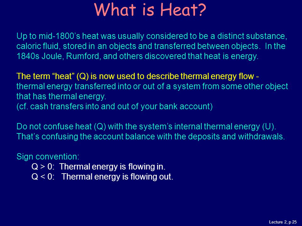 Lecture 2, p 25 What is Heat.