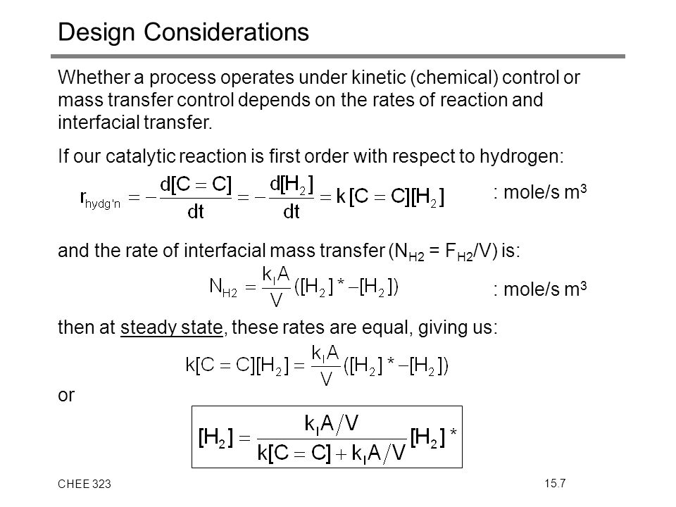CHEE 32315.7 Whether a process operates under kinetic (chemical) control or mass transfer control depends on the rates of reaction and interfacial tra