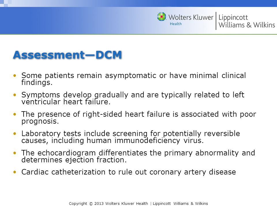 Copyright © 2013 Wolters Kluwer Health | Lippincott Williams & Wilkins Assessment—DCM Some patients remain asymptomatic or have minimal clinical findi