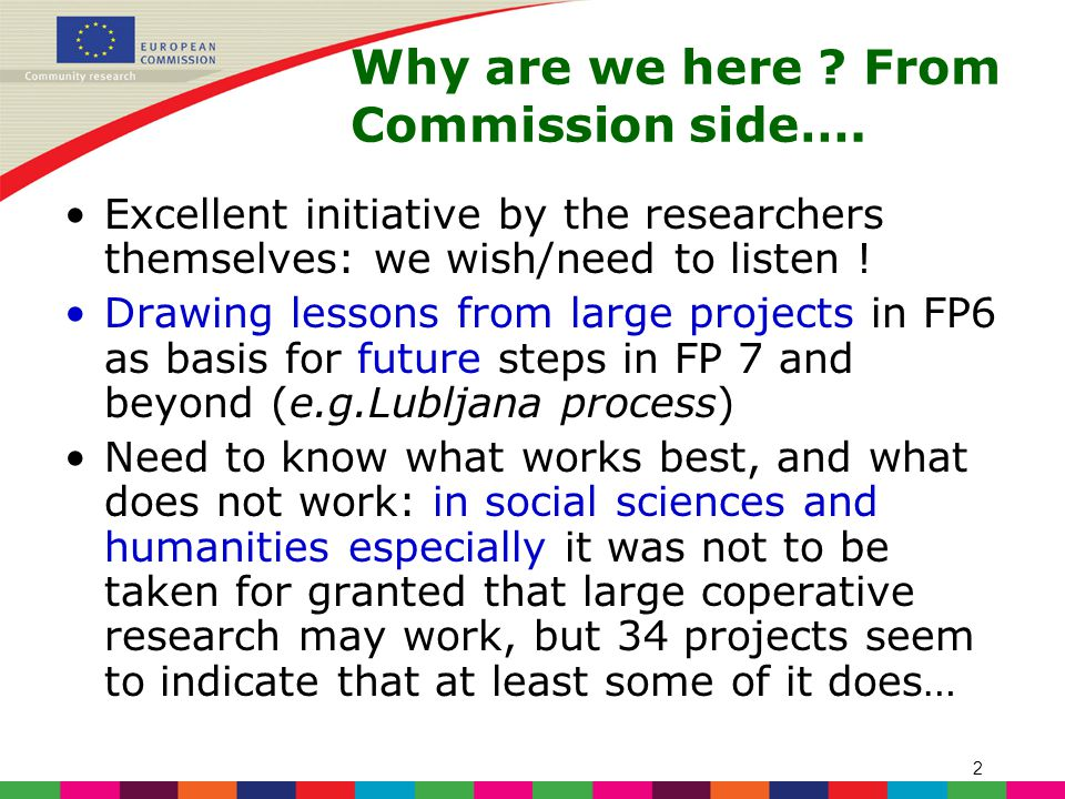 2 Why are we here . From Commission side….