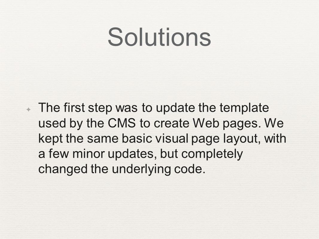 ✦ The first step was to update the template used by the CMS to create Web pages.