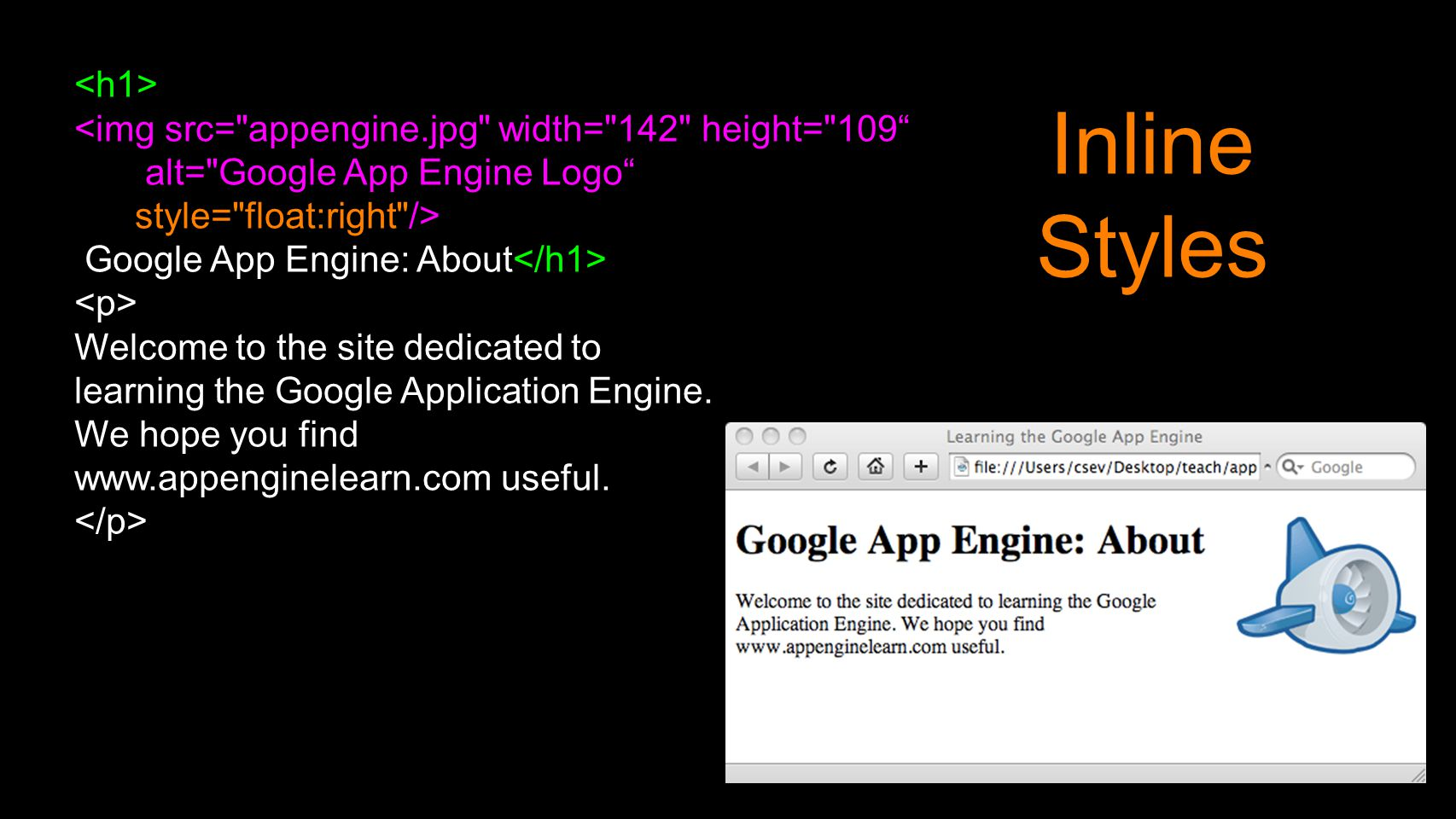 <img src= appengine.jpg width= 142 height= 109 alt= Google App Engine Logo style= float:right /> Google App Engine: About Welcome to the site dedicated to learning the Google Application Engine.