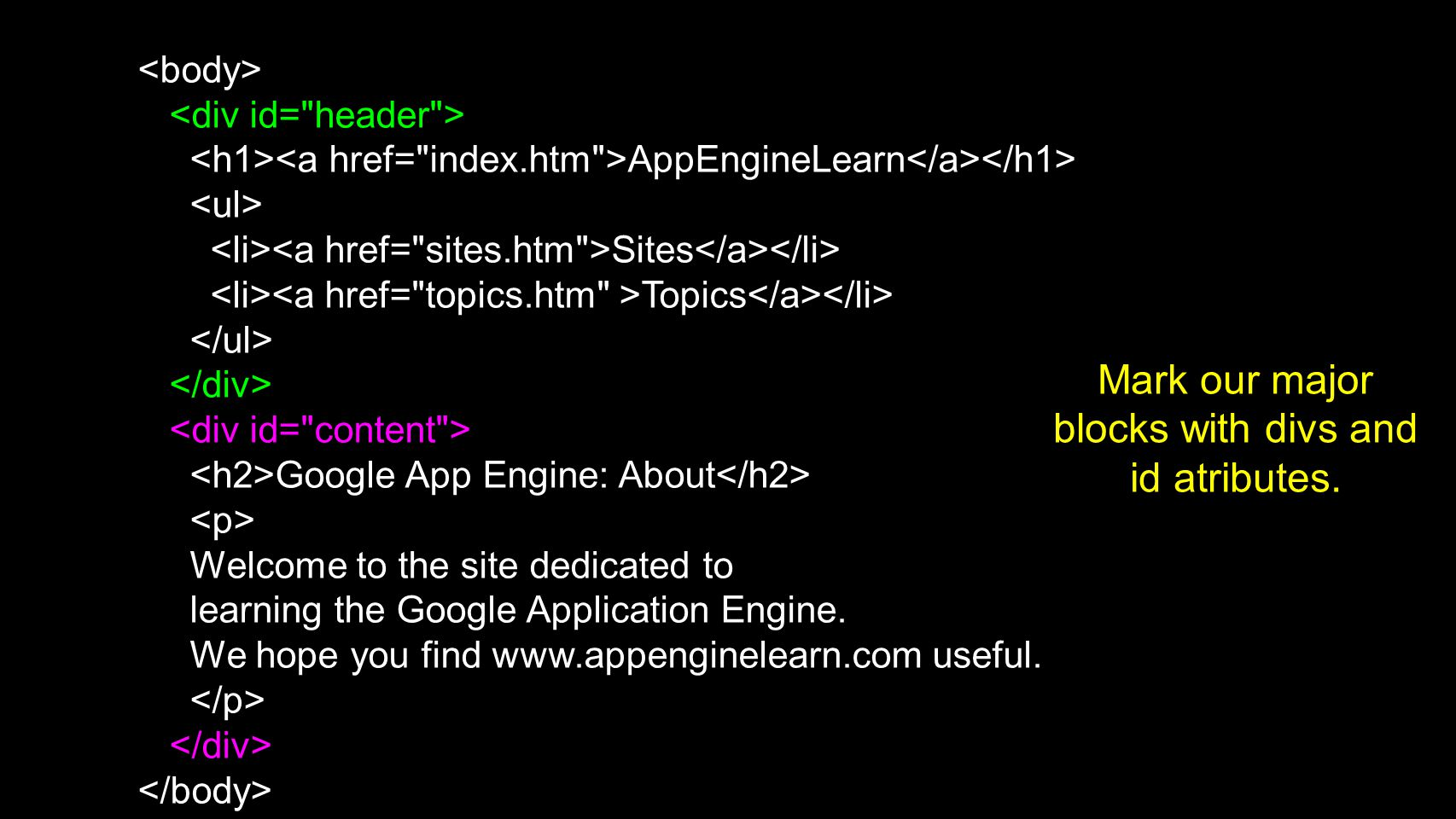 AppEngineLearn Sites Topics Google App Engine: About Welcome to the site dedicated to learning the Google Application Engine.