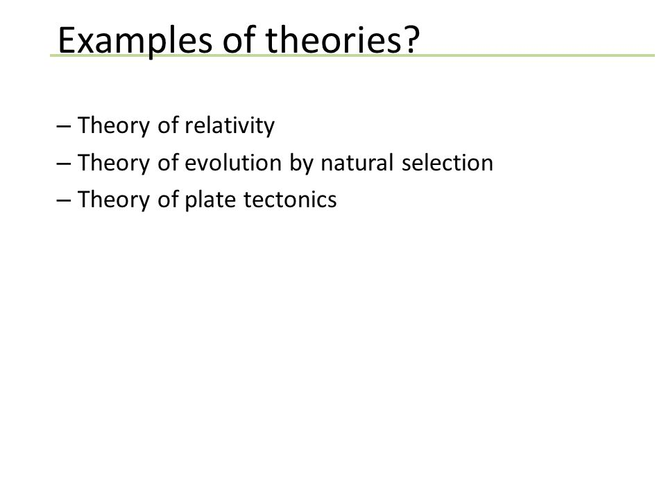 Examples of theories.