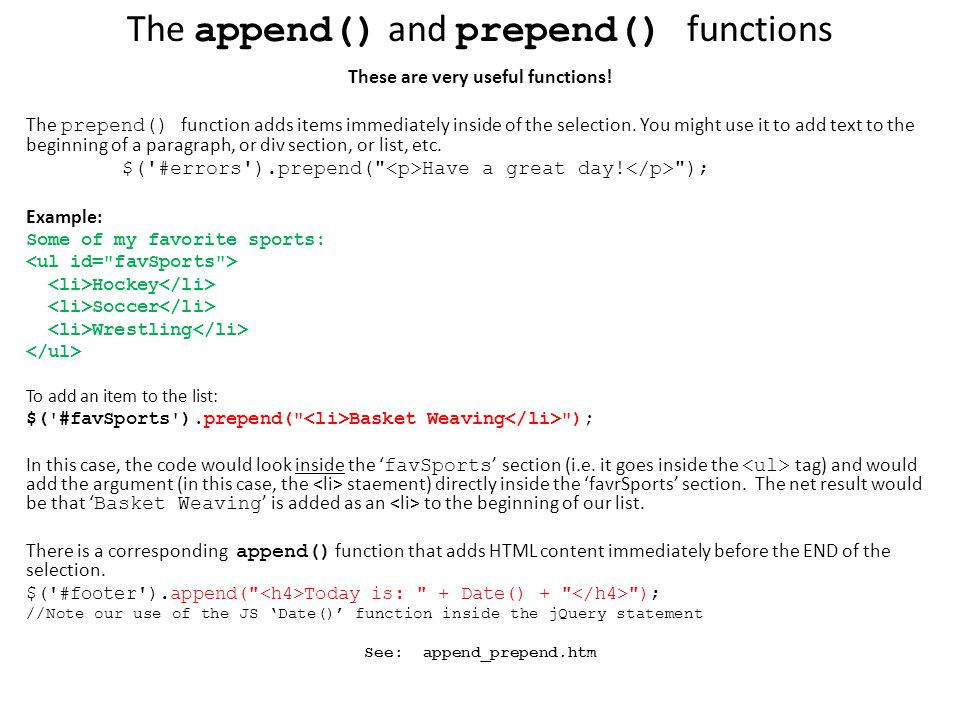 The append() and prepend() functions These are very useful functions.