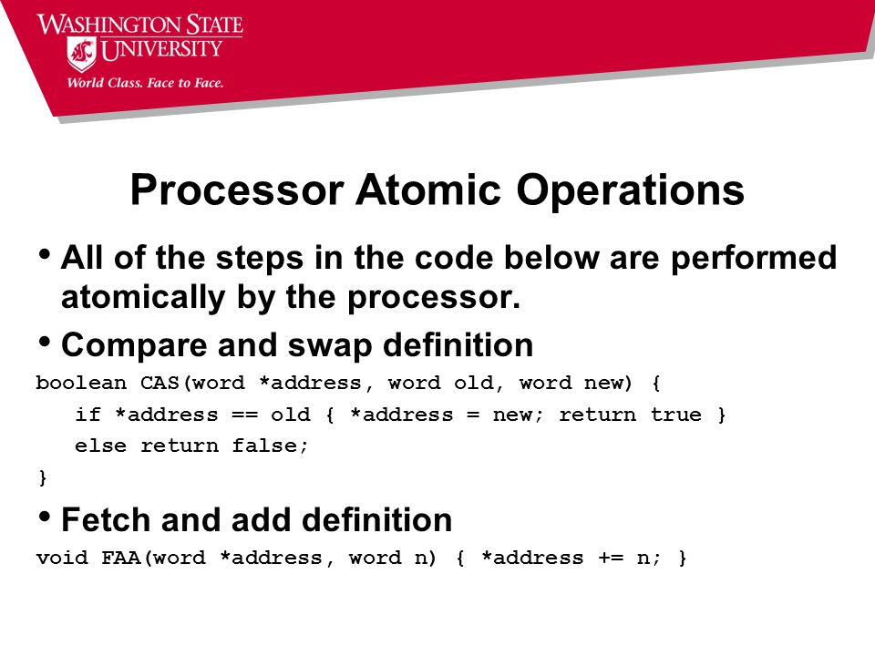 Processor Atomic Operations All of the steps in the code below are performed atomically by the processor.