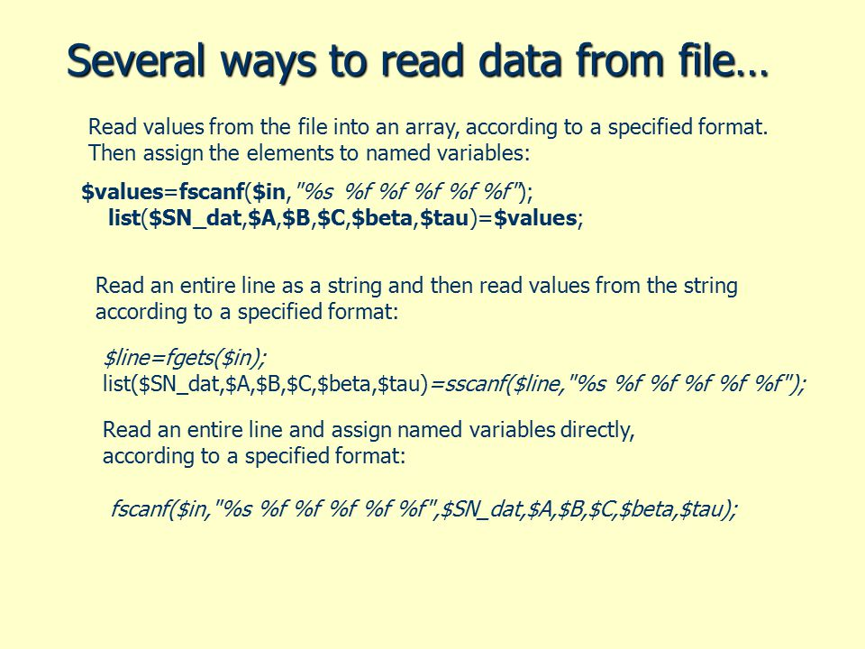 Several ways to read data from file… $values=fscanf($in,