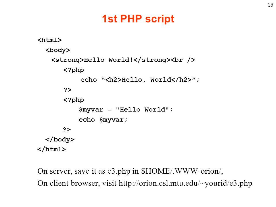 "16 1st PHP script Hello World! <?php echo "" Hello, World ""; ?> <?php $myvar ="