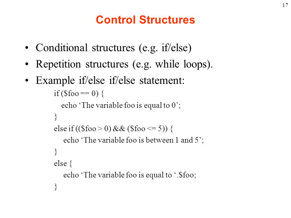 17 Control Structures Conditional structures (e.g.