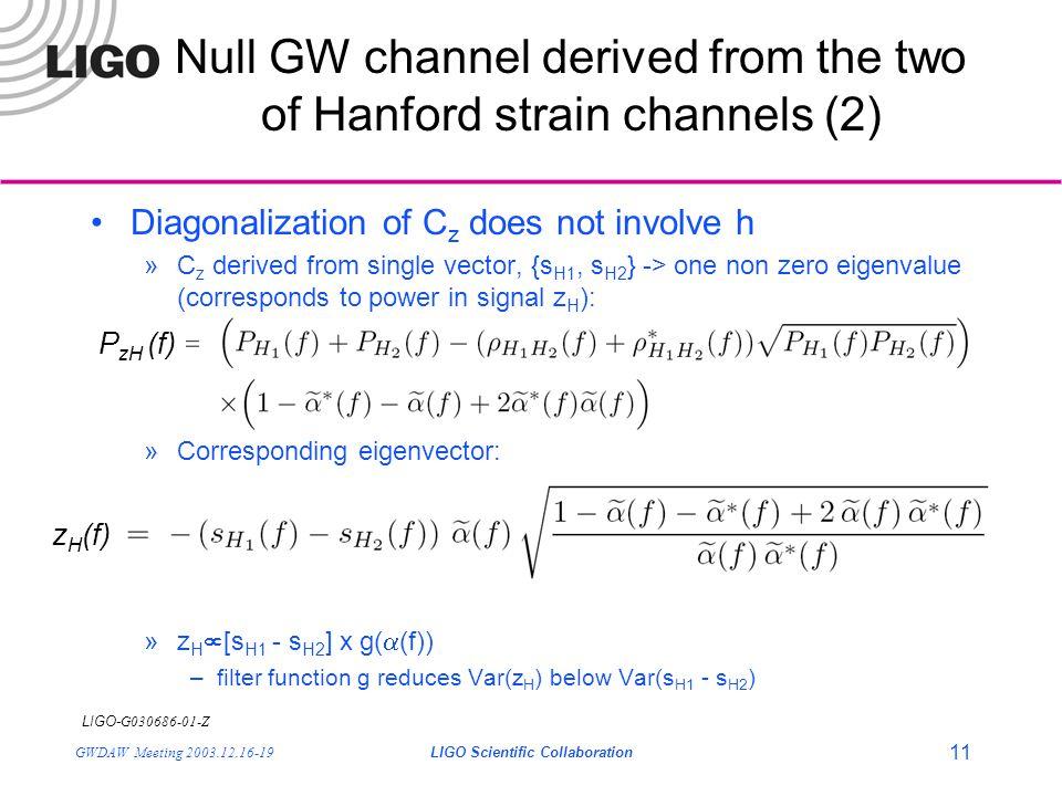 LIGO- G030686-01-Z GWDAW Meeting 2003.12.16-19LIGO Scientific Collaboration 11 Null GW channel derived from the two of Hanford strain channels (2) Dia