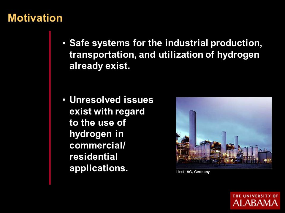 Motivation Safe systems for the industrial production, transportation, and utilization of hydrogen already exist.