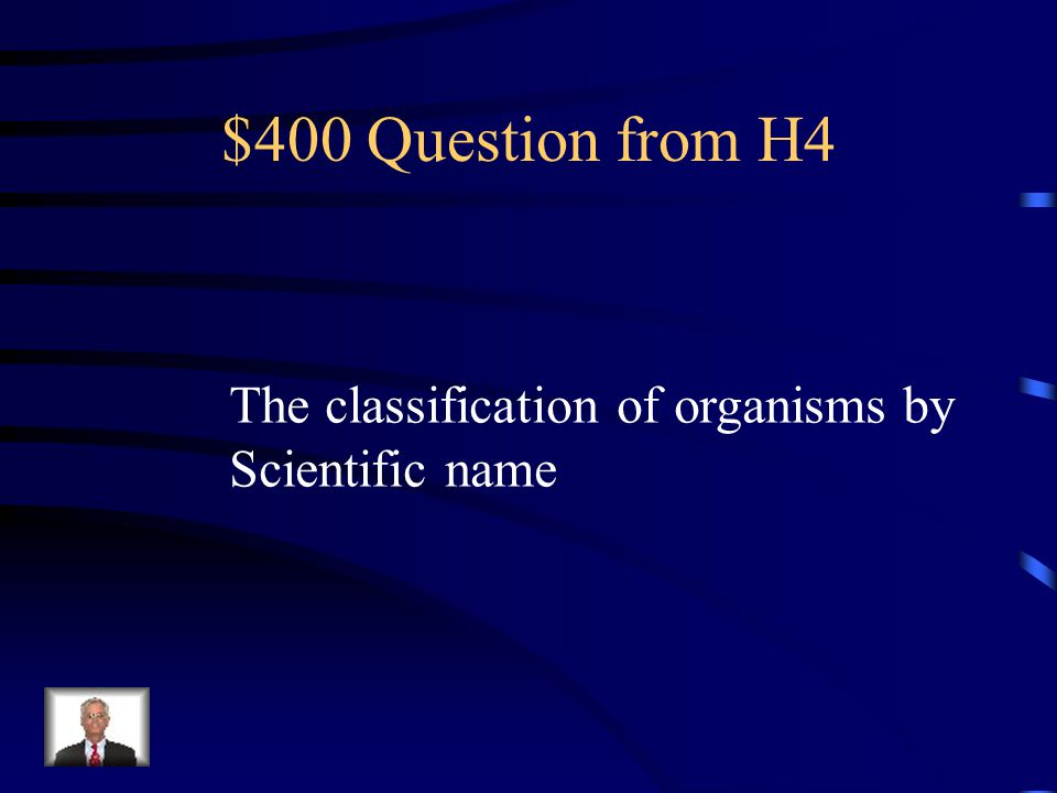 $300 Answer from H4 cladogram