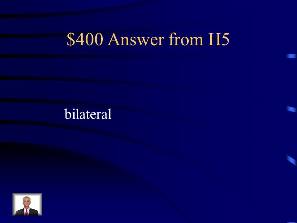 $400 Question from H5 The dissection of an organism into Mirror images along a mid-saggital Plane is possible only in this type of symmetry