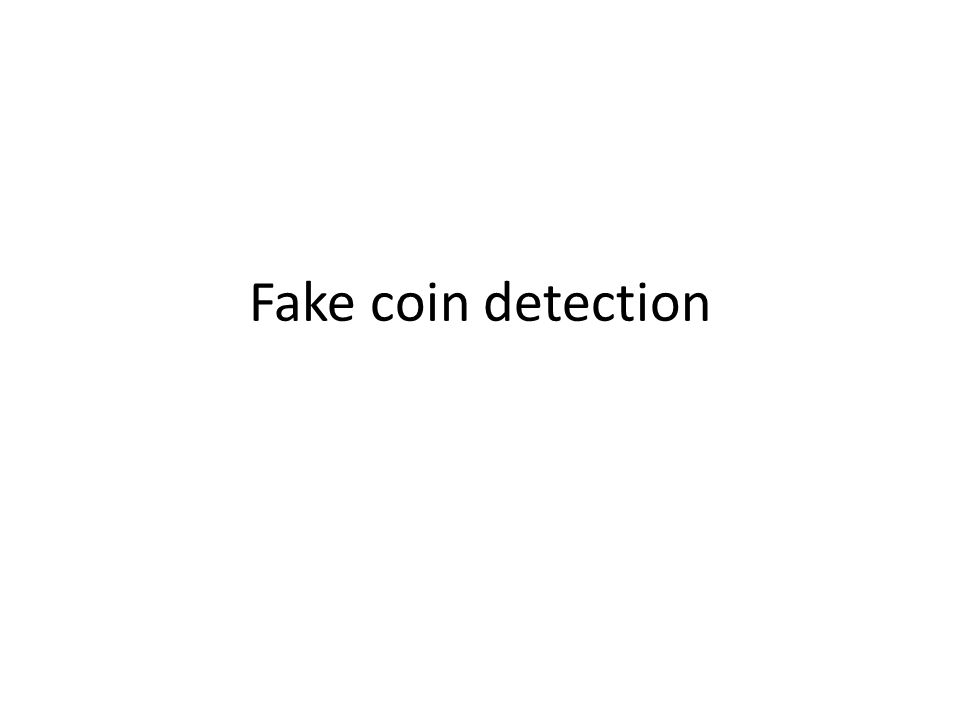 Fake coin detection