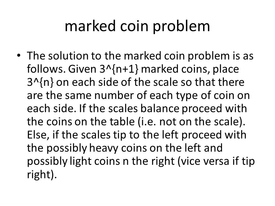marked coin problem The solution to the marked coin problem is as follows.