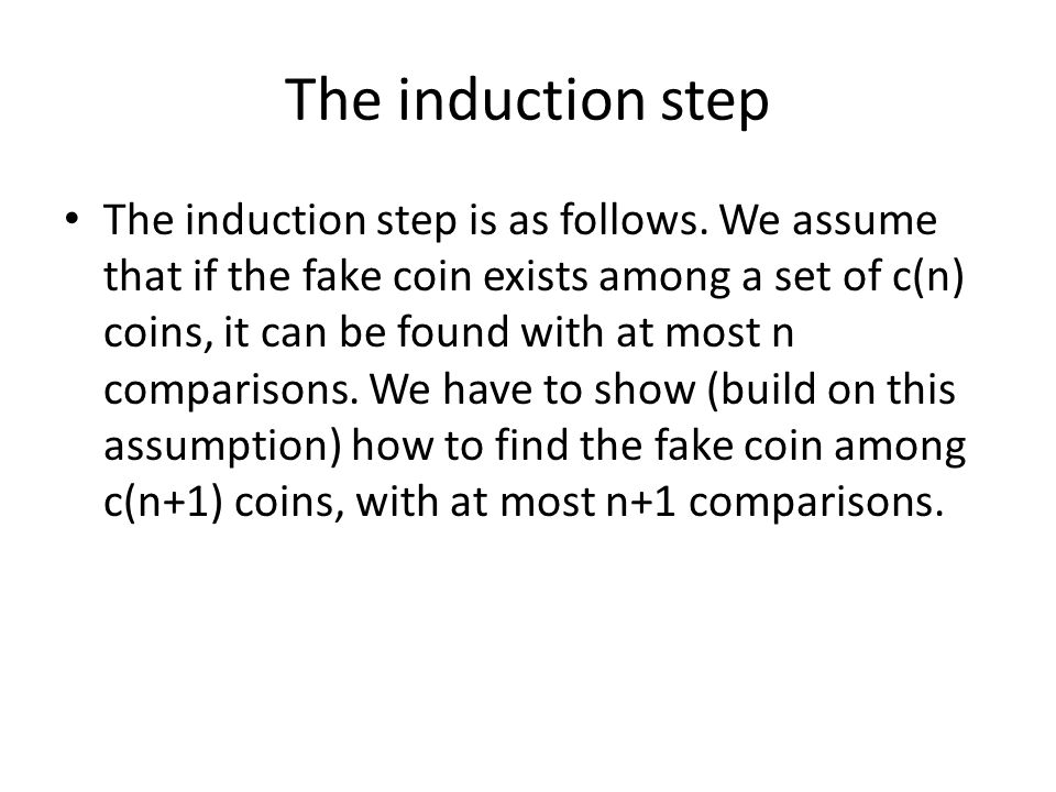 The induction step The induction step is as follows.