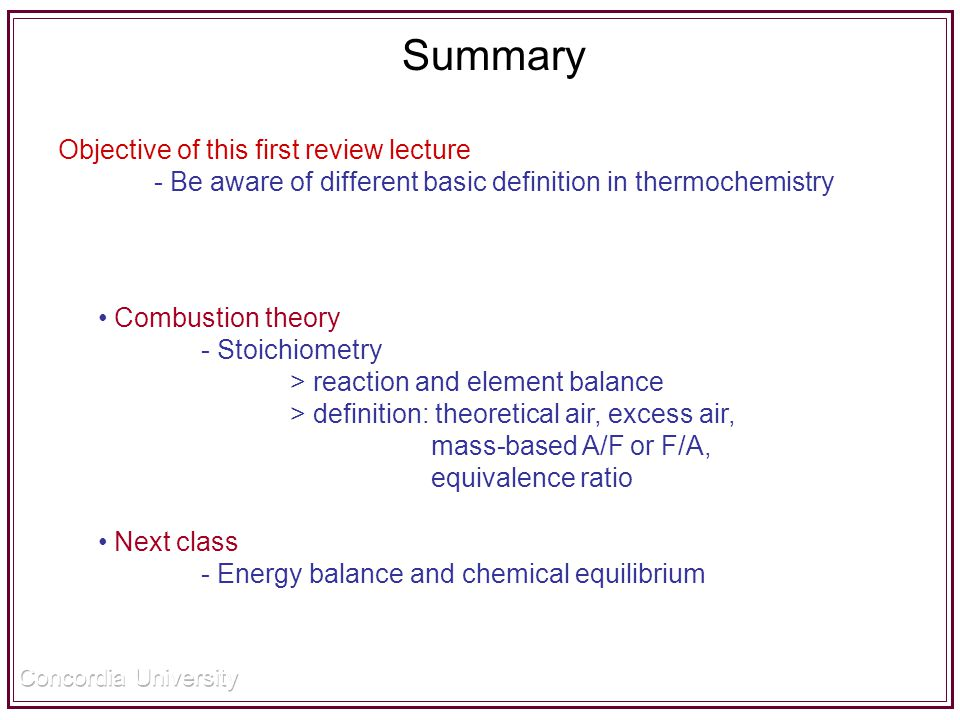 Summary Combustion theory - Stoichiometry > reaction and element balance > definition: theoretical air, excess air, mass-based A/F or F/A, equivalence