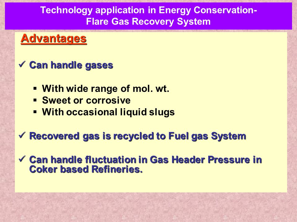 Advantages Can handle gases Can handle gases  With wide range of mol.