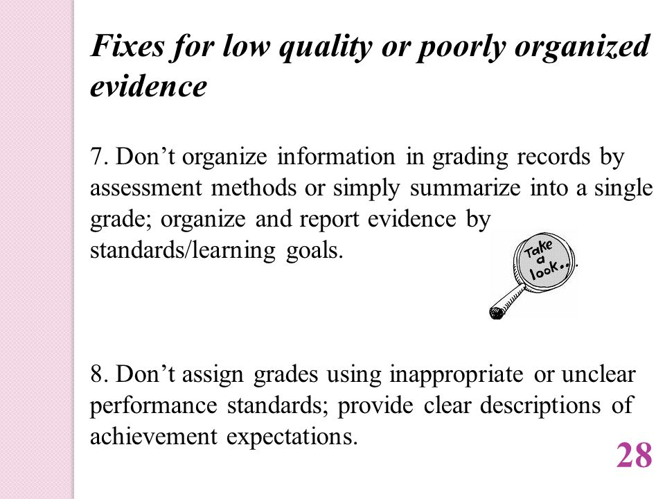 Fixes for low quality or poorly organized evidence 7.