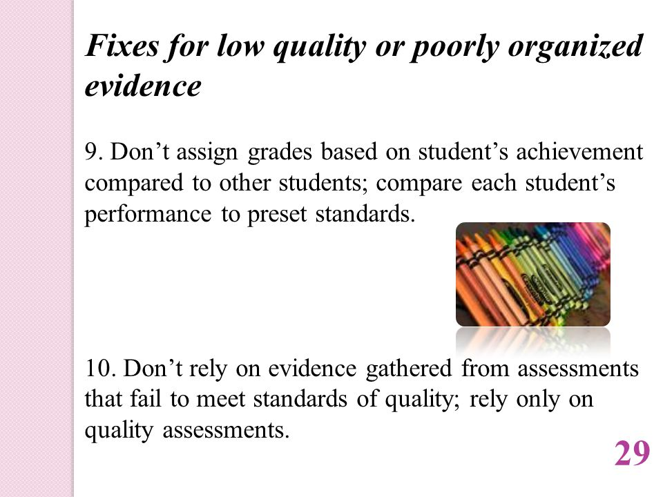 Fixes for low quality or poorly organized evidence 9.