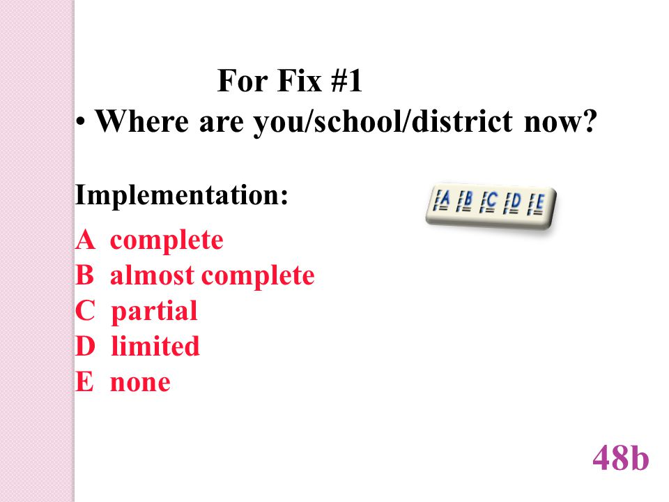 For Fix #1 Where are you/school/district now.