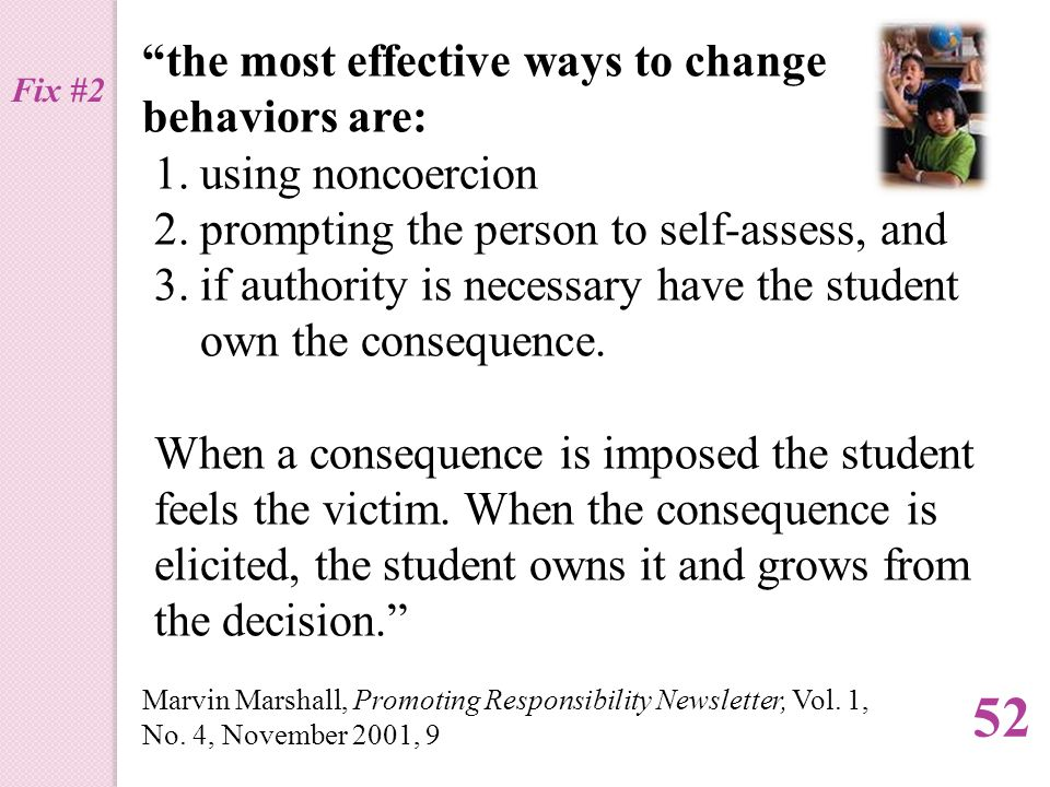 the most effective ways to change behaviors are: 1.