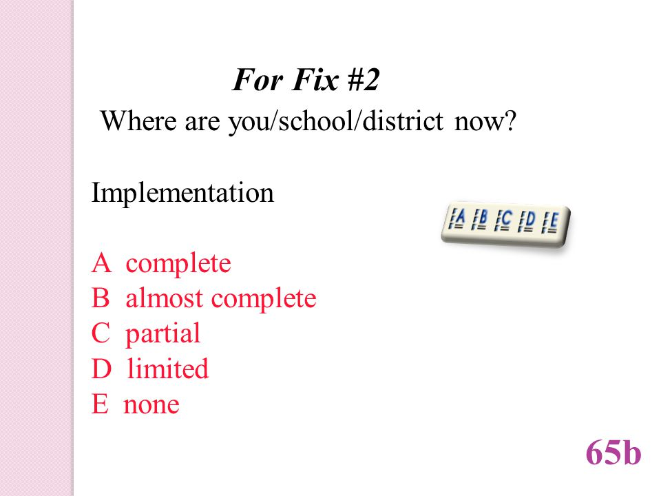 For Fix #2 Where are you/school/district now.