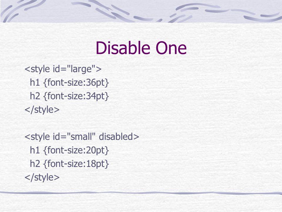 Disable One h1 {font-size:36pt} h2 {font-size:34pt} h1 {font-size:20pt} h2 {font-size:18pt}