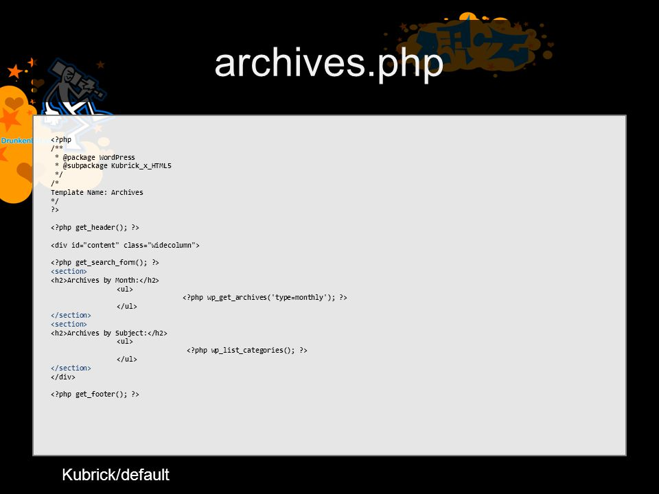 archives.php < php /** * @package WordPress * @subpackage Kubrick_x_HTML5 */ /* Template Name: Archives */ > Archives by Month: Archives by Subject: Kubrick/default