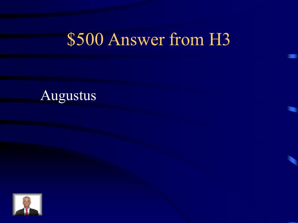 $500 Question from H3 Brought order and stability to Rome; fire brigade and police force