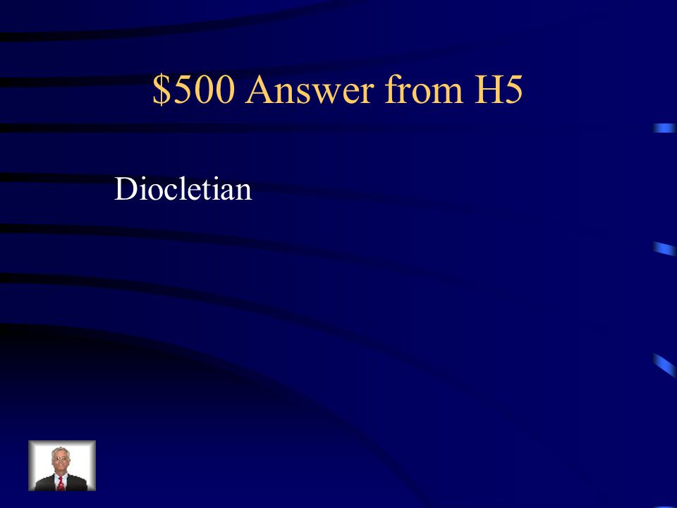 $500 Question from H5 Divided the empire into two parts