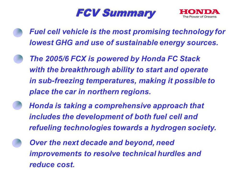 FCV Summary Fuel cell vehicle is the most promising technology for lowest GHG and use of sustainable energy sources.