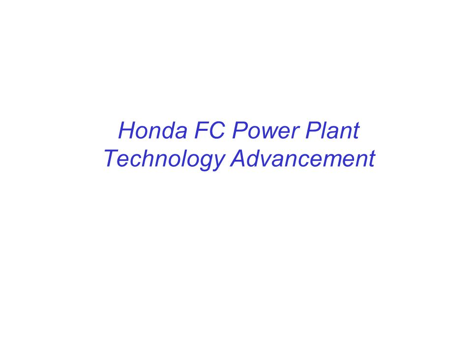 Honda FC Power Plant Technology Advancement
