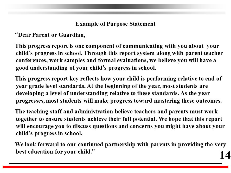 Example of Purpose Statement Dear Parent or Guardian, This progress report is one component of communicating with you about your child ' s progress in school.