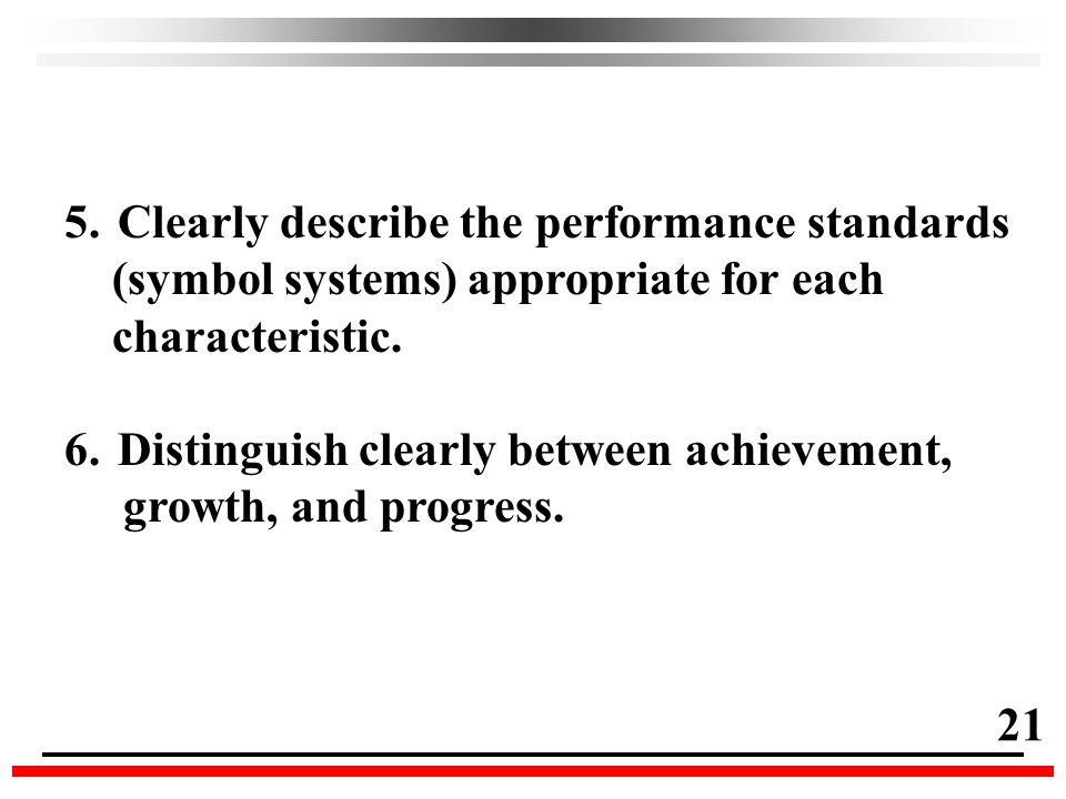 5.Clearly describe the performance standards (symbol systems) appropriate for each characteristic.
