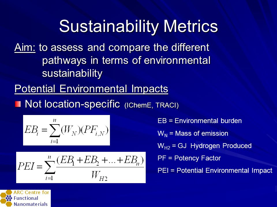 Sustainability Metrics Aim: to assess and compare the different pathways in terms of environmental sustainability Potential Environmental Impacts Not