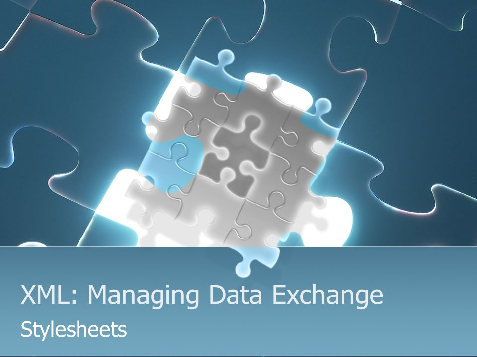 XML: Managing Data Exchange Stylesheets