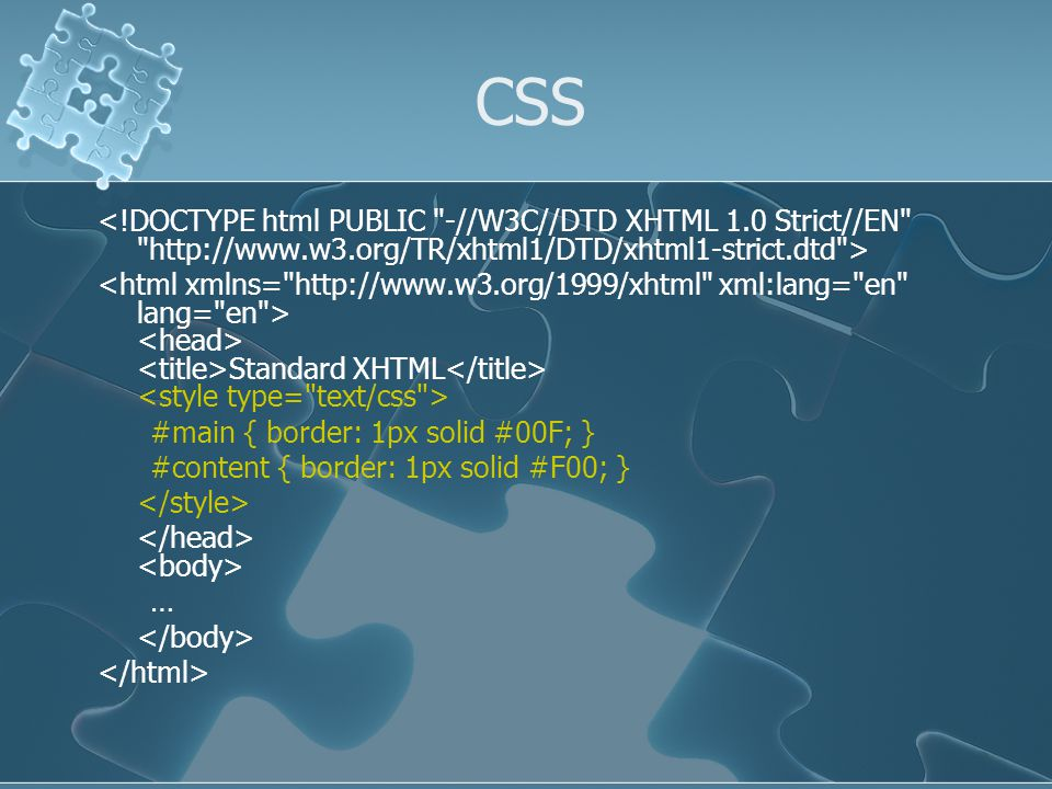 CSS Link the CSS from a separate file Standard XHTML …