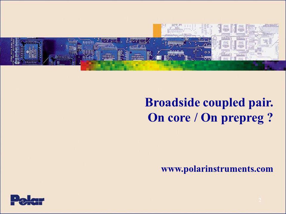 Broadside Coupled Pair - On Core.- On PrePreg.