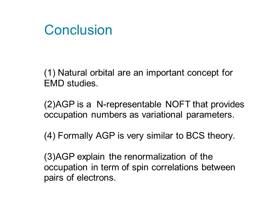 Conclusion (1) Natural orbital are an important concept for EMD studies.